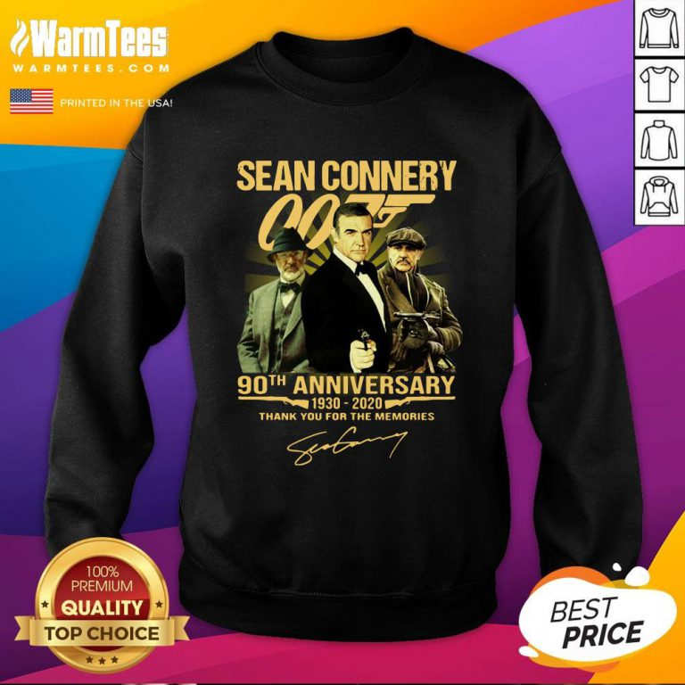 Cool Sean Connery 007 90th Anniversary 1930 2020 Thank You For The Memories Signature Sweatshirt- Design By Warmtees.com