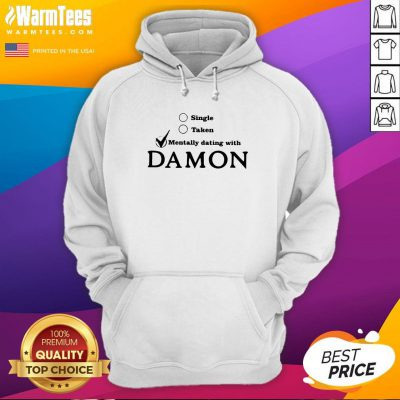 Cool Single Taken Mentally Dating With Damon Hoodie - Design By Warmtees.com