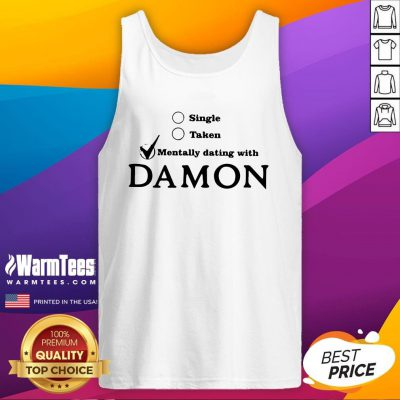 Cool Single Taken Mentally Dating With Damon Tank Top - Design By Warmtees.com