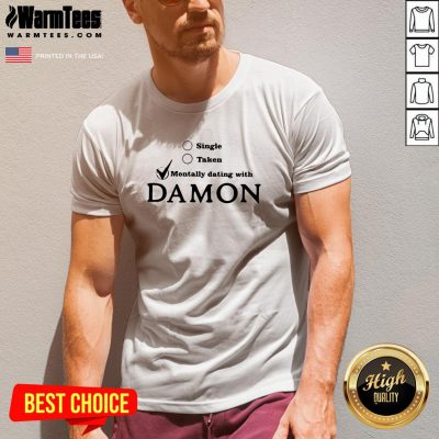 Cool Single Taken Mentally Dating With Damon V-neck - Design By Warmtees.com