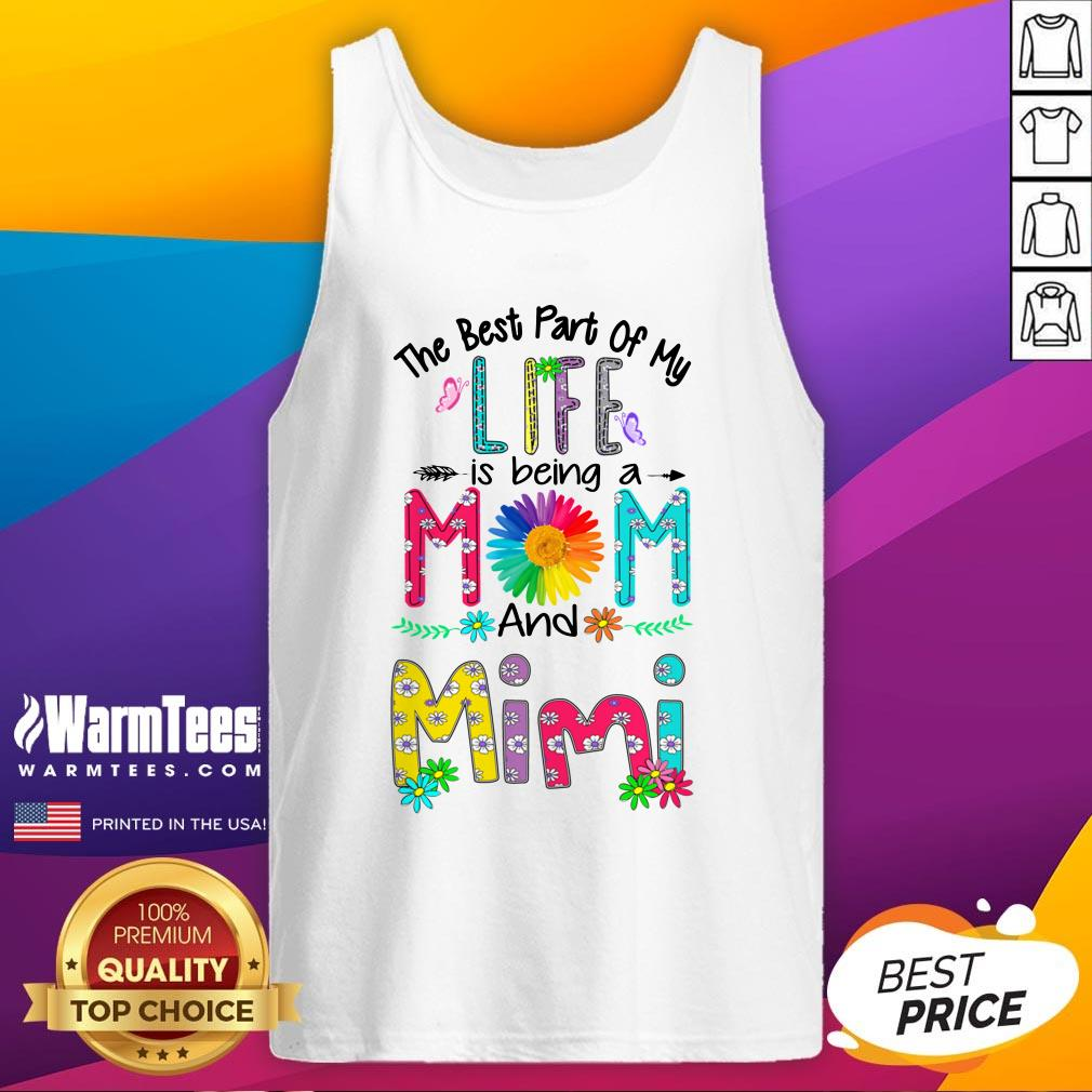 Cool The Best Part Of My Life Is Being Mom And Mimi Tank Top - Design By Warmtees.com