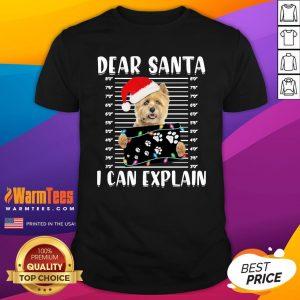 Cute Cairn Terrier Dear Santa I Can Explain Christmas Sweater Shirt - Design By Warmtees.com