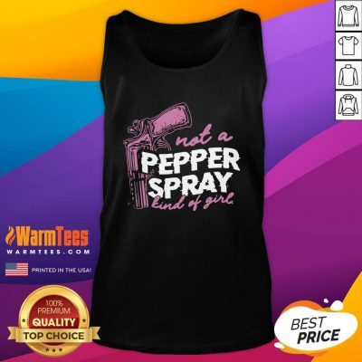 Cute Not A Pepper Spray Kind Of Girl Tank Top - Design By Warmtees.com