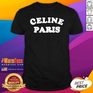 Fantastic I Love Celine Paris Shirt - Design By Warmtees.com
