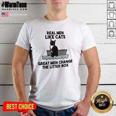 Fantastic Real Men Like Cats Great Men Change The Litter Box Shirt - Design By Warmtees.com