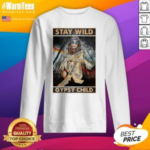 Funny Girl Stay Wild Gypsy Child Vertical Poster Sweatshirt - Design By Warmtees.com