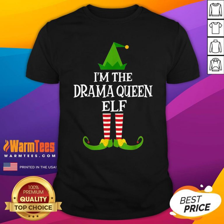 Funny Im The Drama Queen Elf Matching Family Christmas Shirt - Design By Warmtees.com