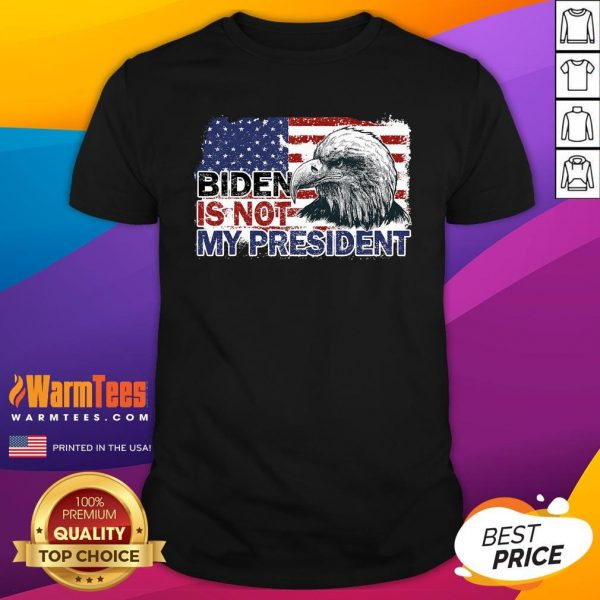Funny Joe Biden Is Not My President Flag Usa Election Vintage Shirt - Design By Warmtees.com
