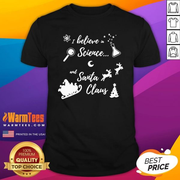 Good Believe in Science And Santa Claus Shirt - Design By Warmtees.com