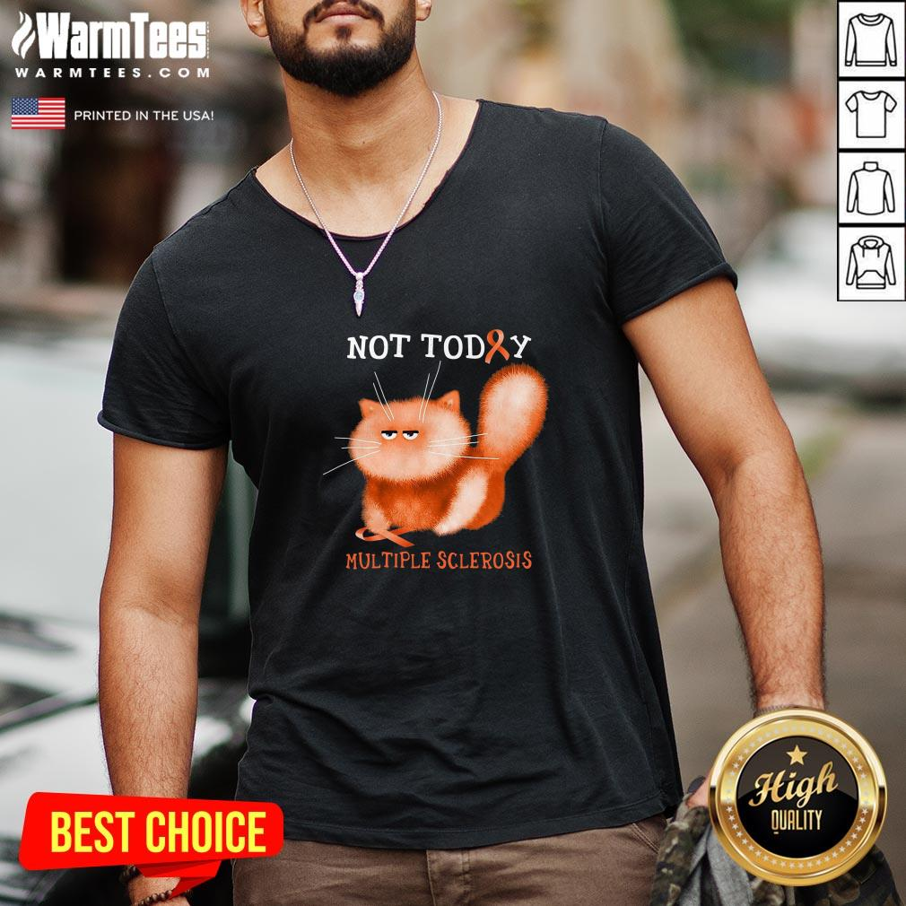 Great Not Today Multiple Sclerosis Cat V-neck - Design By Thelasttees.com