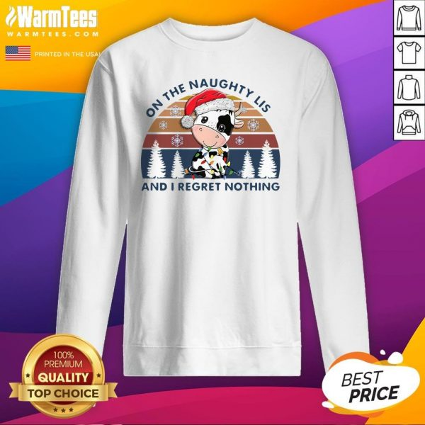 Great On The Naughty List And I Regret Nothing Vintage Sweatshirt - Design By Warmtees.com