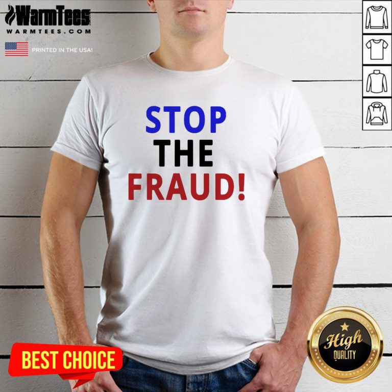 Happy Stop The Fraud 2020 Presidential Election Was Rigged Shirt - Design By Warmtees.com