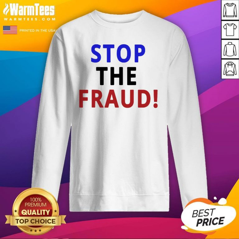 Happy Stop The Fraud 2020 Presidential Election Was Rigged Sweatshirt - Design By Warmtees.com