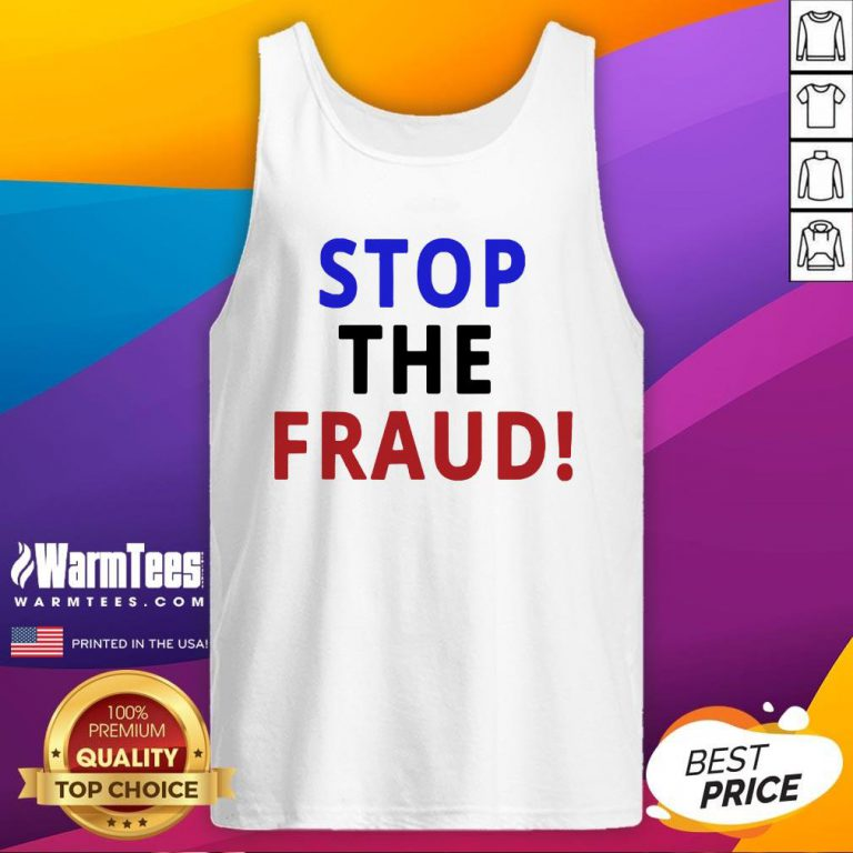 Happy Stop The Fraud 2020 Presidential Election Was Rigged Tank Top - Design By Warmtees.com