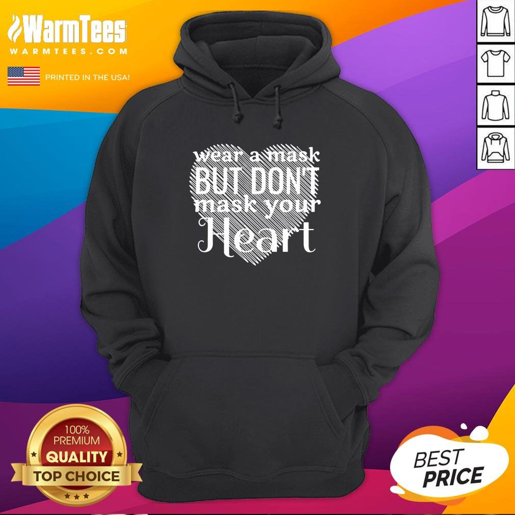 Happy Wear A Mask But Don't Mask Your Heart Hoodie - Design By Warmtees.com