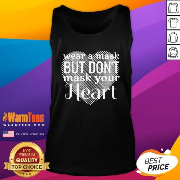 Happy Wear A Mask But Don't Mask Your Heart Tank Top - Design By Warmtees.com