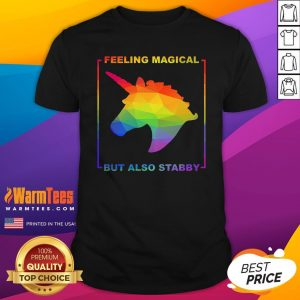Hot LGBT Unicorn Feeling Magical But Also Stabby Shirt - Design By Warmtees.com
