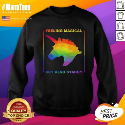 Hot LGBT Unicorn Feeling Magical But Also Stabby Sweatshirt - Design By Warmtees.com