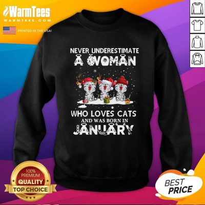 Hot Never Underestimate A Woman Who Loves Cats Santa And Was Born In January Sweatshirt - Design By Warmtees.com