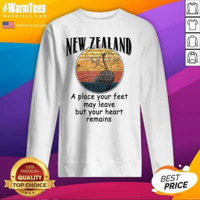 Hot New Zealand A Place Your Feet May Leave But Your Heart Remains Vintage Sweatshirt - Design By Warmtees.com