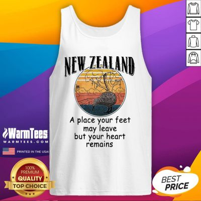 Hot New Zealand A Place Your Feet May Leave But Your Heart Remains Vintage Tank Top - Design By Warmtees.com