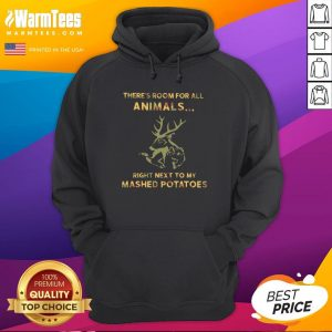 Hot There's Room For All Animals Right Next To My Mashed Potatoes Hoodie - Design By Warmtees.com
