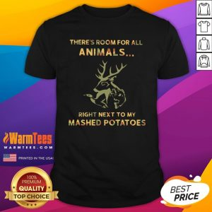 Hot There's Room For All Animals Right Next To My Mashed Potatoes Shirt - Design By Warmtees.com