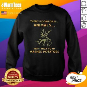Hot There's Room For All Animals Right Next To My Mashed Potatoes Sweatshirt - Design By Warmtees.com