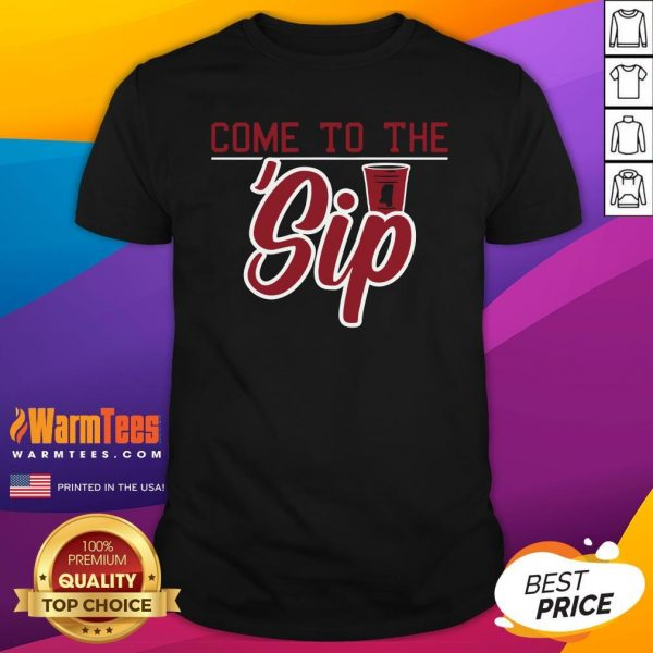 Lovely Come To The Sip Shirt - Design By Warmtees.com