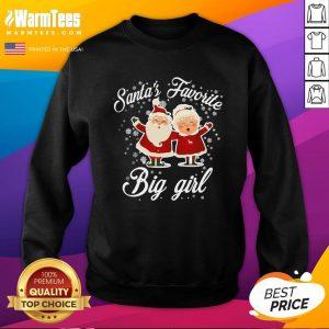 Lovely Santa's Favorite Big Girl Christmas Sweatshirt - Design By Warmtees.com