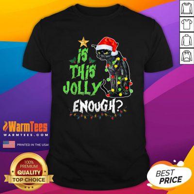 Nice lack Cat Santa Is This Jolly Enough Light Christmas Shirt - Design By Warmtees.com