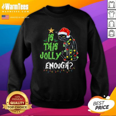Nice lack Cat Santa Is This Jolly Enough Light Christmas Sweatshirt - Design By Warmtees.com