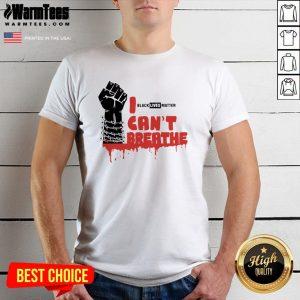 Official Black Lives Matter Cant Breathe Shirt - Design By Warmtees.com