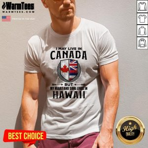 Official I May Live In Canada But My Heart And Soul Lives In Hawaii V-neck - Design By Thelasttees.com