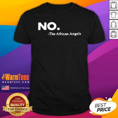 Official No The African Angels Shirt