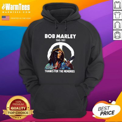 Perfect Bob Marley 1945 1981 Thanks For The Memories Signature Hoodie - Design By Warmtees.com