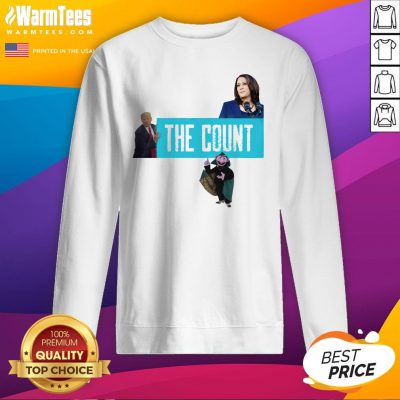 Premium The Count Our New President 2021 Sweatshirt - Design By Warmtees.com