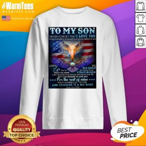 Pretty Dragon To My Son Never Forget That I Love You I Hope You Believe In Yourself As Much As I Believe In You Sweatshirt