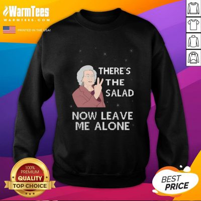 Pretty There's The Salad Now Leave Me Alone Christmas Sweatshirt - Design By Warmtees.com