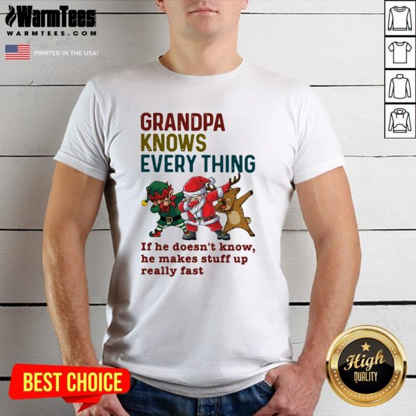 Pro Santa Reindeer Dabbing Grandpa Knows Everything If He Doesn't Know He Makes Stuff Up Really Fast Christmas Shirt - Design By Warmtees.com