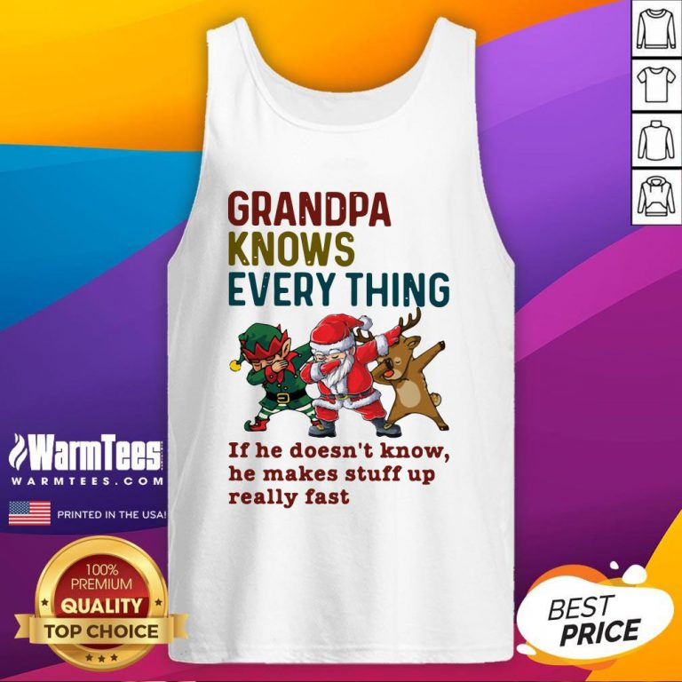 Pro Santa Reindeer Dabbing Grandpa Knows Everything If He Doesn't Know He Makes Stuff Up Really Fast Christmas Tank Top - Design By Warmtees.com