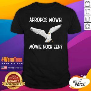 Top White Dove Apropos Mowe Mowie Noch Een Shirt - Design By Warmtees.com