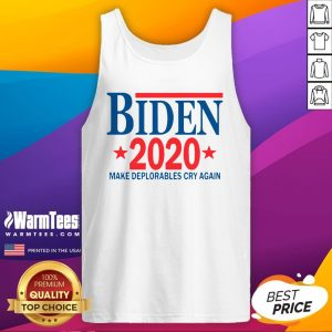 Wonderful Biden 2020 Make Deplorables Cry Again Tank Top - Design By Warmtees.com