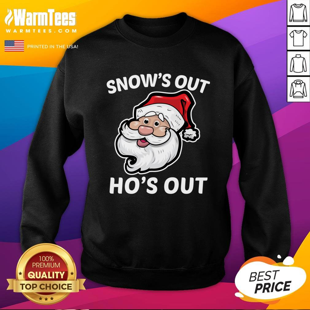 Wonderful Santa Claus Snow's Out Ho's Out Christmas Sweatshirt - Design By Warmtees.com