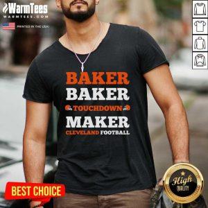 Baker Baker Touchdown Maker Cleveland Football Quote V-neck - Design By Warmtees.com