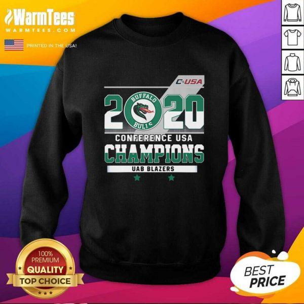 C-USA 2020 Buffalo Bulls Conference USA Champions UAB Blazers SweatShirt - Design By Warmtees.com