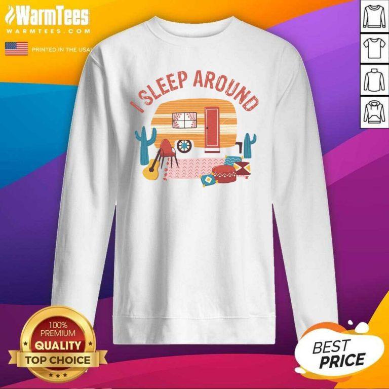 Camping I Sleep Around SweatShirt - Design By Warmtees.com