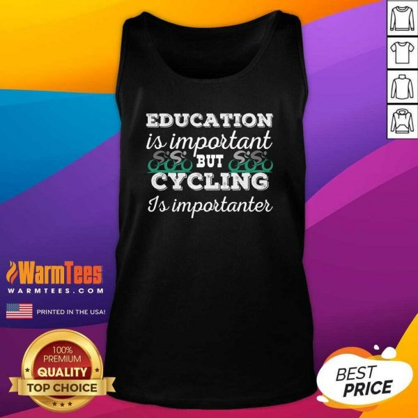 Education Is Important But Cycling Is Importanter Tank Top - Design By Warmtees.com