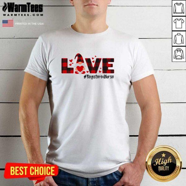 Gnome Love Valentine Registered Nurse Shirt - Design By Warmtees.com