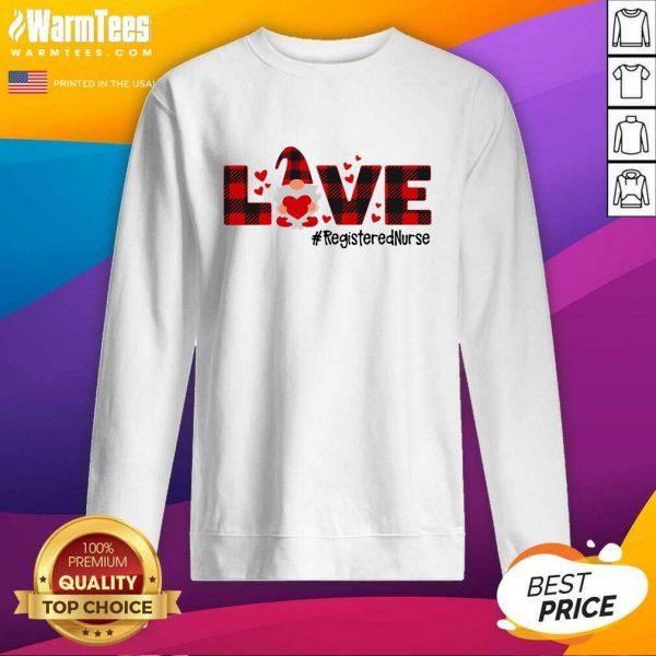 Gnome Love Valentine Registered Nurse SweatShirt - Design By Warmtees.com